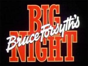 Bruce Forsyth's Big Night